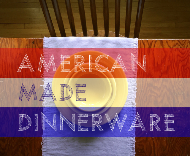 Dinnerware Made in the USA & American Table: Dinnerware Made in the USA | This American House
