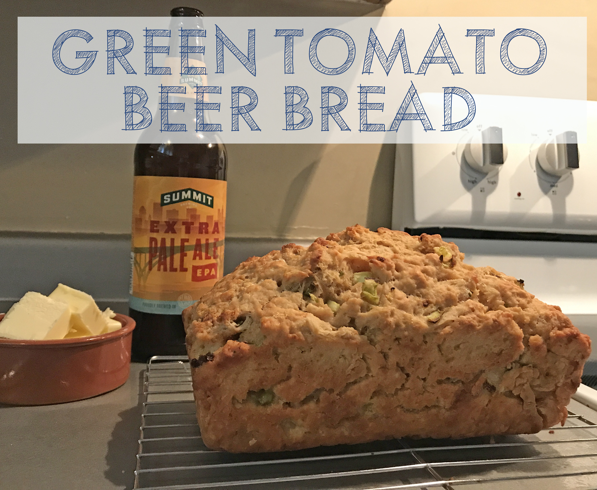 Green Tomato Beer Bread at The Delbert Meier House
