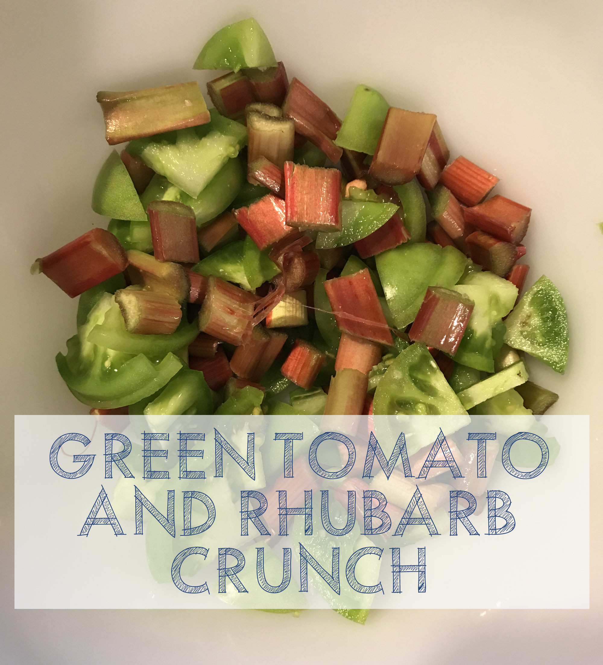 Green Tomato and Rhubarb Crunch at This American House